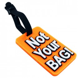 Luggage Tag Not Your Bag!